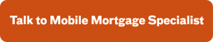 Talk To Mobile Mortgage Specialist